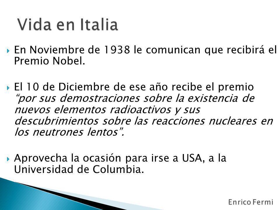 En Noviembre de 1938 le comunican que recibirá el Premio Nobel. El 10 de Diciembre de ese año recibe el premio por sus demostraciones sobre la existen