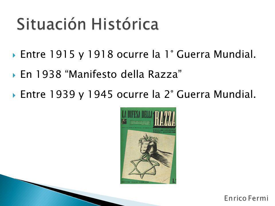 Entre 1915 y 1918 ocurre la 1° Guerra Mundial. En 1938 Manifesto della Razza Entre 1939 y 1945 ocurre la 2° Guerra Mundial.