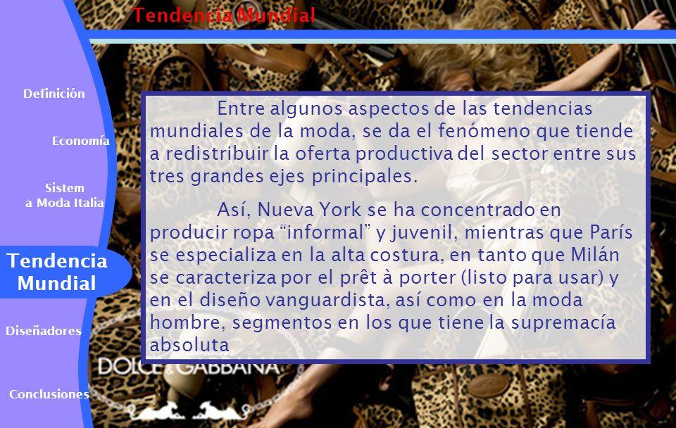 Tendencia Mundial Entre algunos aspectos de las tendencias mundiales de la moda, se da el fenómeno que tiende a redistribuir la oferta productiva del