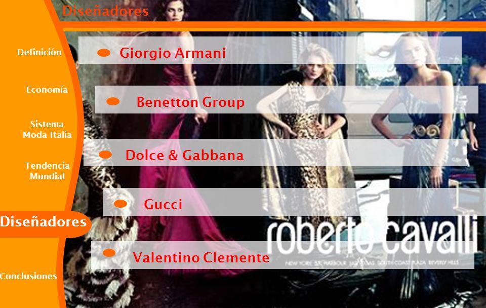 Diseñadores Giorgio Armani Conclusiones Economía Definición Tendencia Mundial Diseñadores Sistema Moda Italia Benetton Group Dolce & Gabbana Gucci Val