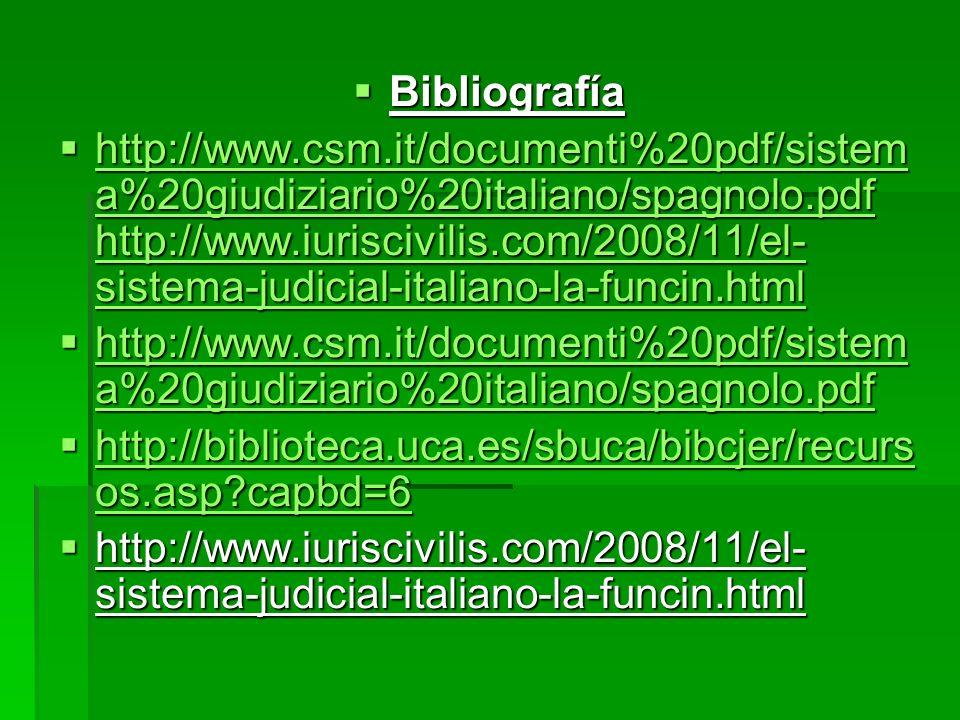 Bibliografía Bibliografía http://www.csm.it/documenti%20pdf/sistem a%20giudiziario%20italiano/spagnolo.pdf http://www.iuriscivilis.com/2008/11/el- sis