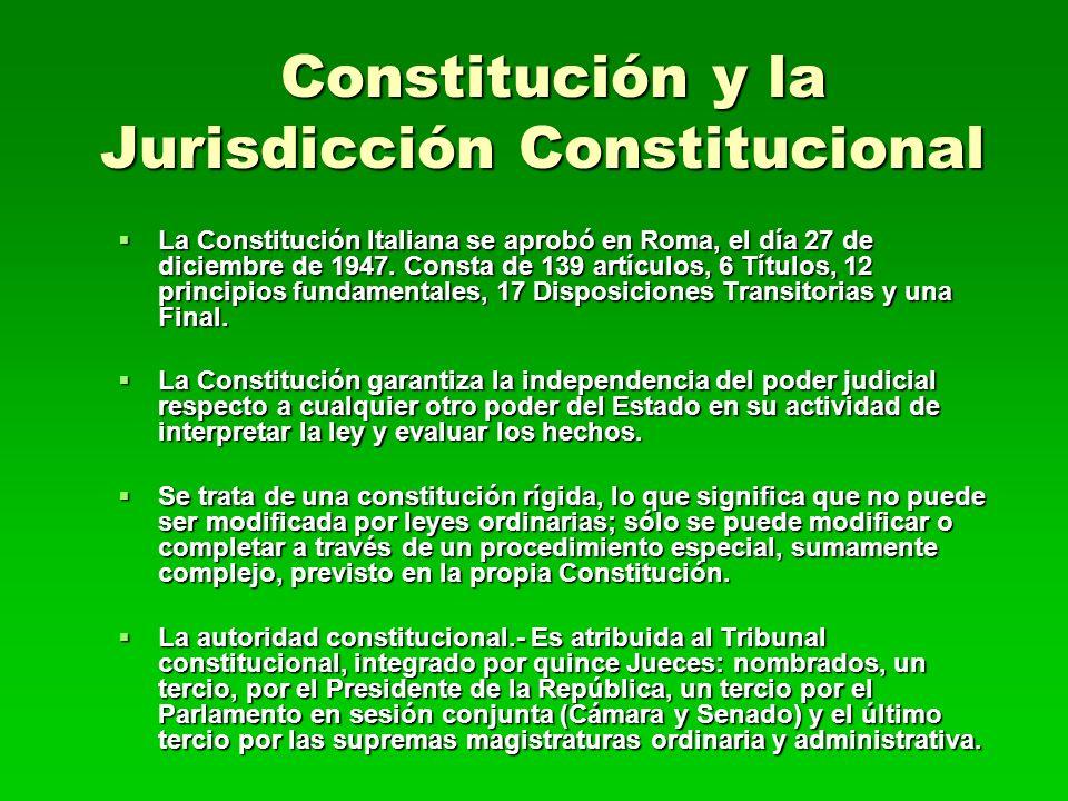 Constitución y la Jurisdicción Constitucional Constitución y la Jurisdicción Constitucional La Constitución Italiana se aprobó en Roma, el día 27 de d
