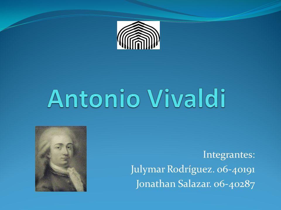 Antonio Lucio Vivaldi Il prete rosso Nacido el 4 de marzo de 1678 en Venecia.