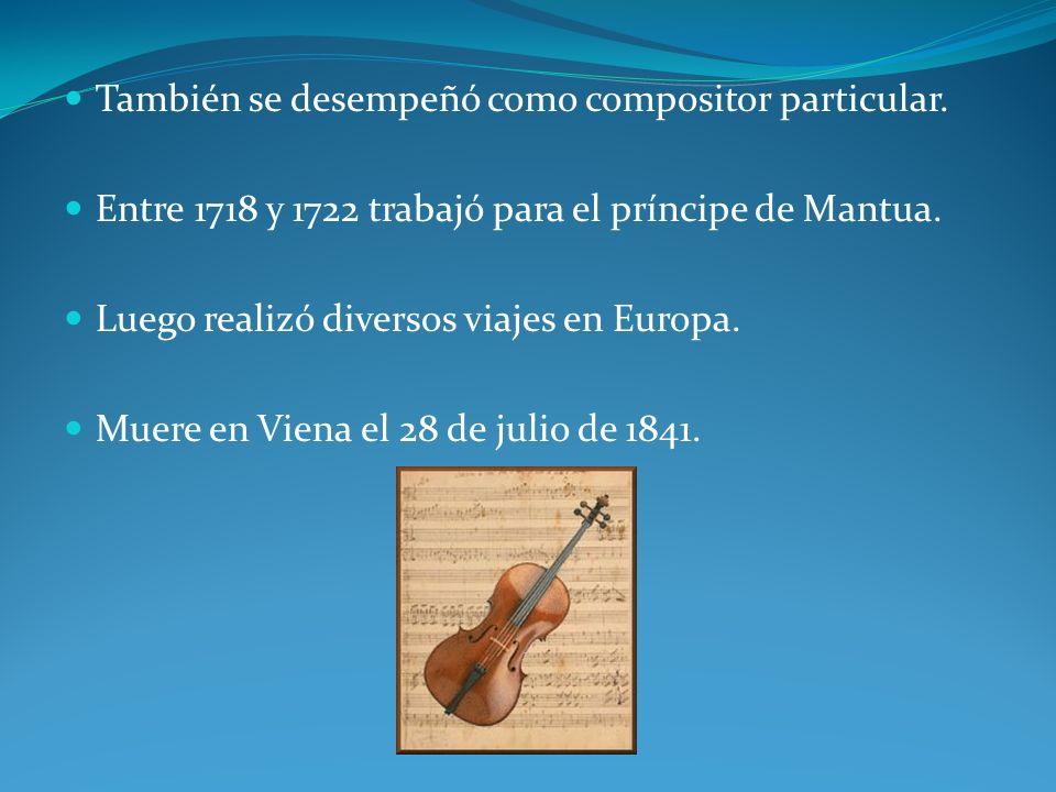 También se desempeñó como compositor particular.