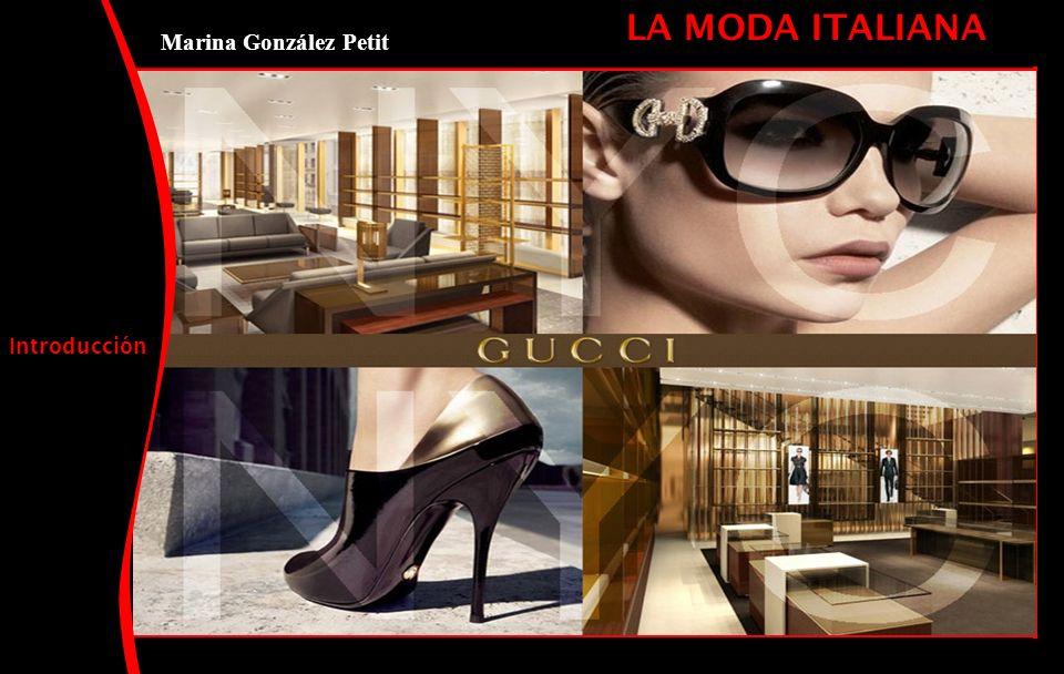 LA MODA ITALIANA Marina González Petit Introducción