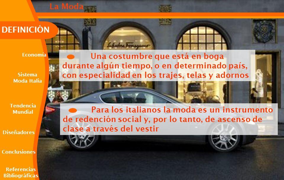 Economía A la confluencia de las diversas actividades del sector se le denomina sistema moda, el cual representa el 6 por ciento del Producto Interno Bruto (PIB) italiano, y el 18 por ciento de las exportaciones del país, las cuales abarcan gran parte del planeta Diseñadores Conclusiones Definición Sistema Moda Italia Tendencia Mundial Economía Referencias Bibliográficas