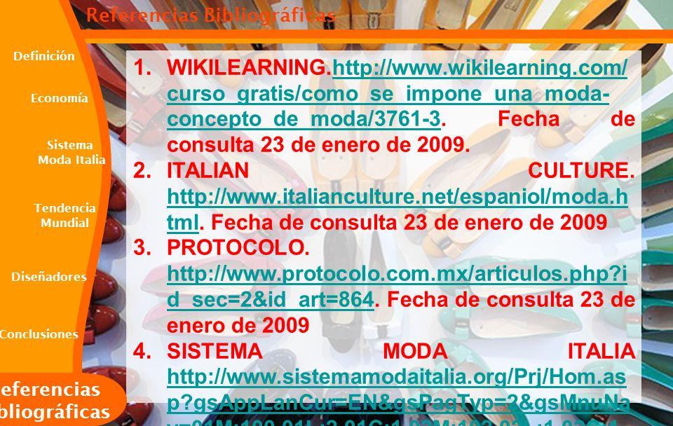 1. WIKILEARNING.http://www.wikilearning.com/ curso_gratis/como_se_impone_una_moda- concepto_de_moda/3761-3. Fecha de consulta 23 de enero de 2009.http
