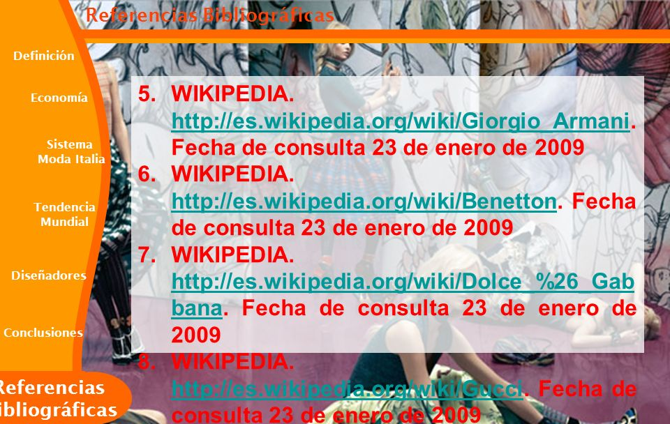 5. WIKIPEDIA. http://es.wikipedia.org/wiki/Giorgio_Armani. Fecha de consulta 23 de enero de 2009 http://es.wikipedia.org/wiki/Giorgio_Armani 6. WIKIPE