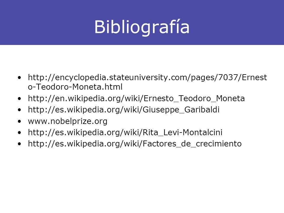 Bibliografía http://encyclopedia.stateuniversity.com/pages/7037/Ernest o-Teodoro-Moneta.html http://en.wikipedia.org/wiki/Ernesto_Teodoro_Moneta http: