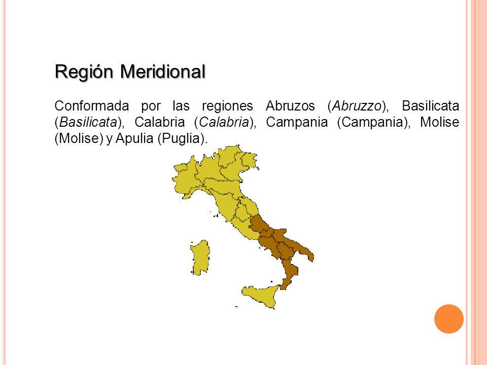 Región Meridional Conformada por las regiones Abruzos (Abruzzo), Basilicata (Basilicata), Calabria (Calabria), Campania (Campania), Molise (Molise) y
