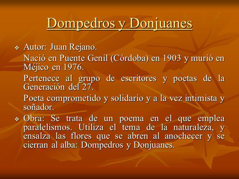 Dompedros y Donjuanes Autor: Juan Rejano. Autor: Juan Rejano. Nació en Puente Genil (Córdoba) en 1903 y murió en Méjico en 1976. Nació en Puente Genil