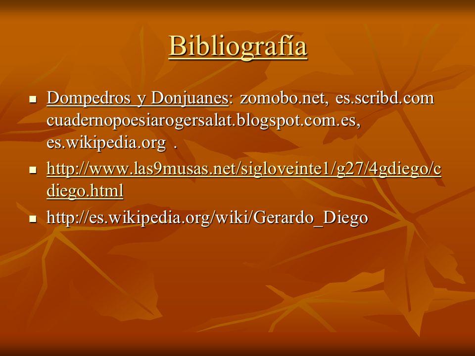 Bibliografía Dompedros y Donjuanes: zomobo.net, es.scribd.com cuadernopoesiarogersalat.blogspot.com.es, es.wikipedia.org. Dompedros y Donjuanes: zomob