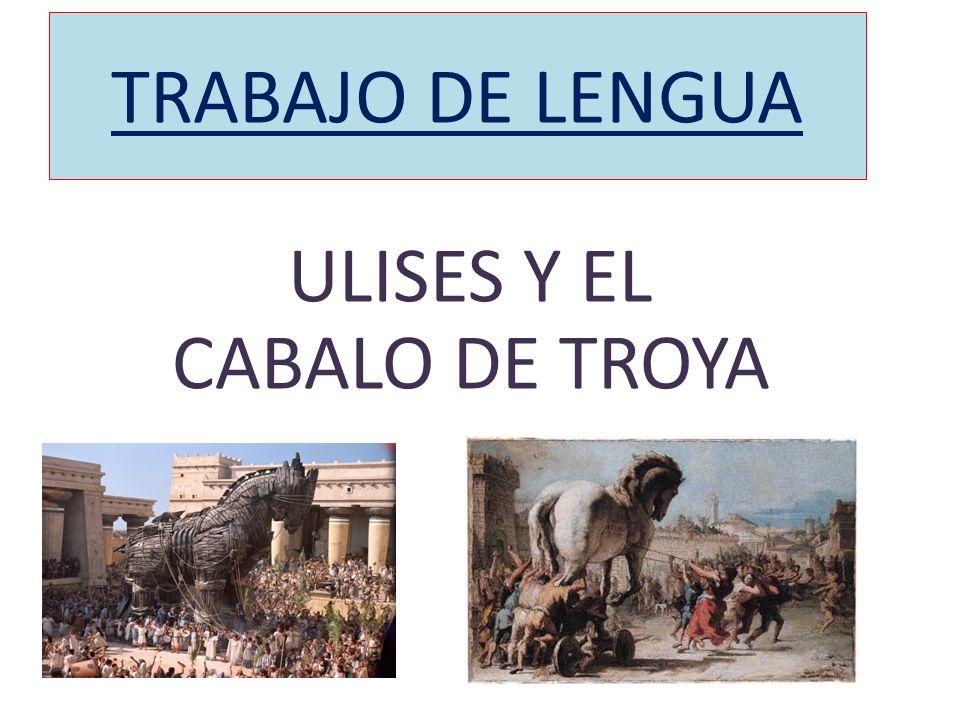 TRABAJO DE LENGUA ULISES Y EL CABALO DE TROYA