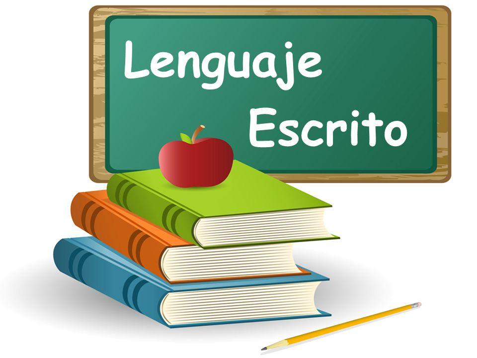 Campo formativo: Lenguaje y Comunicación Aspecto: Lenguaje Escrito