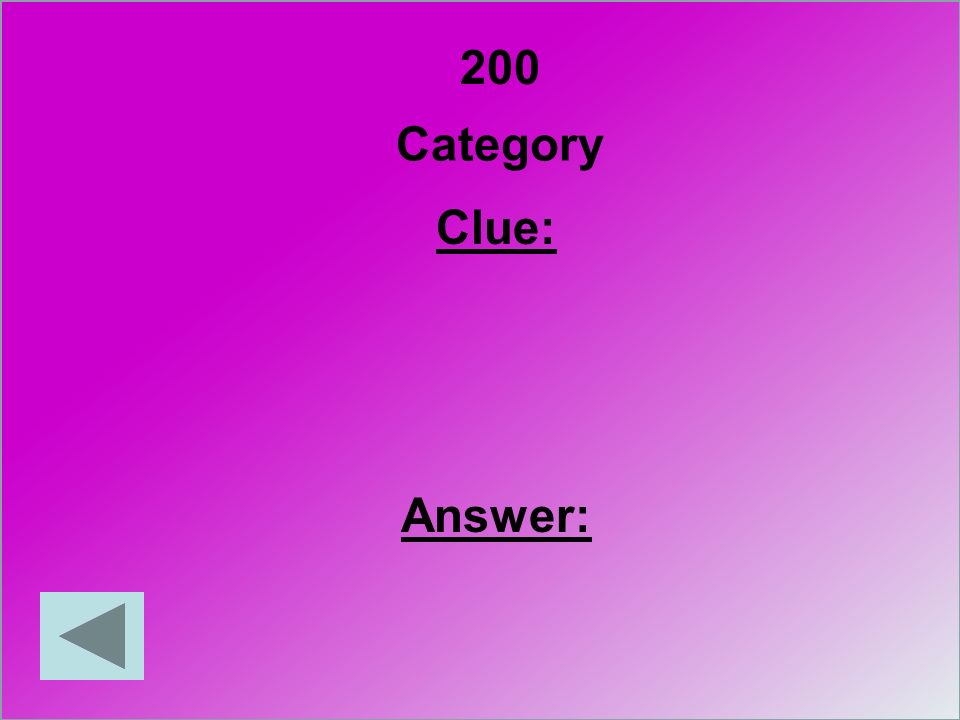 200 Category Clue: Answer: