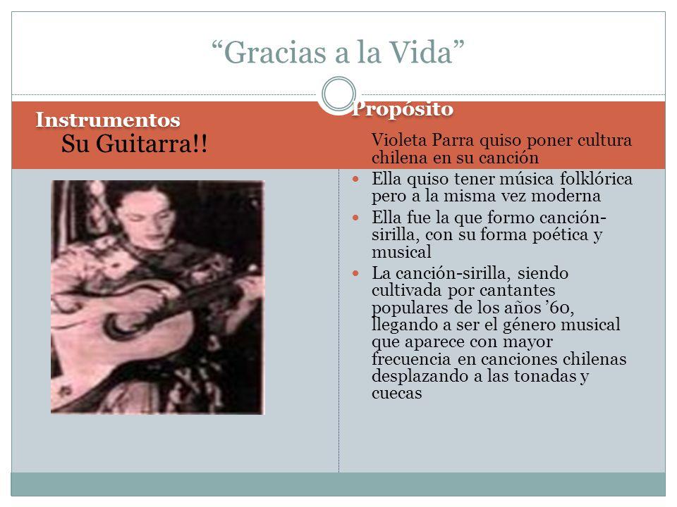 Instrumentos Propósito Su Guitarra!! Violeta Parra quiso poner cultura chilena en su canción Ella quiso tener música folklórica pero a la misma vez mo