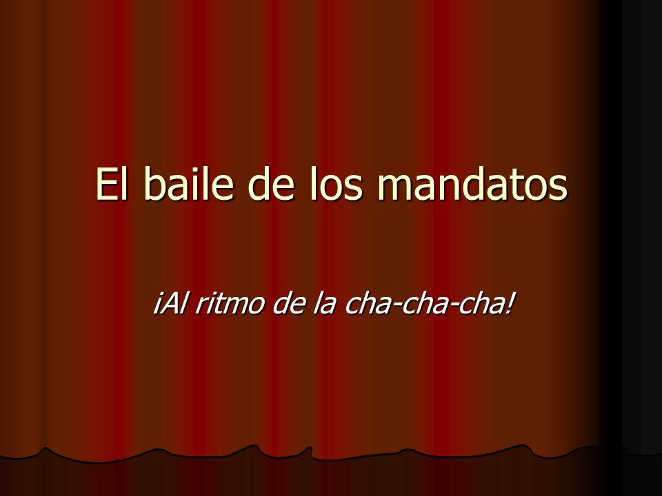 El baile de los mandatos ¡Al ritmo de la cha-cha-cha!