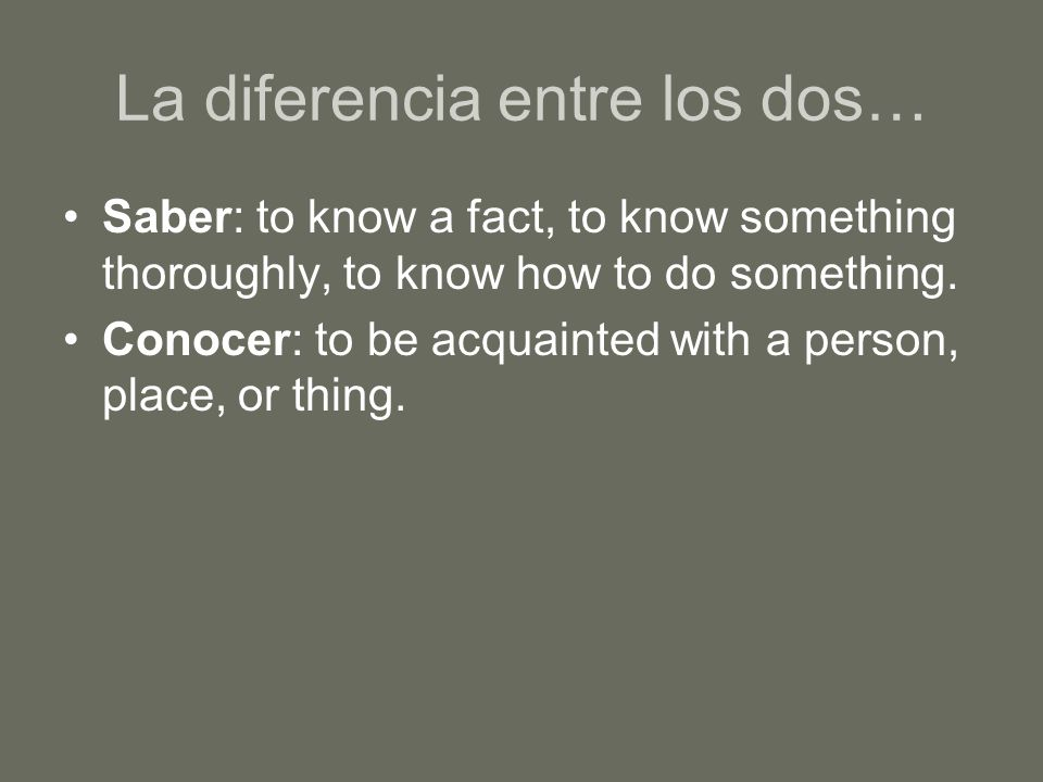 Regla 1 To express knowledge or ignorance of a fact or information about something, use saber.