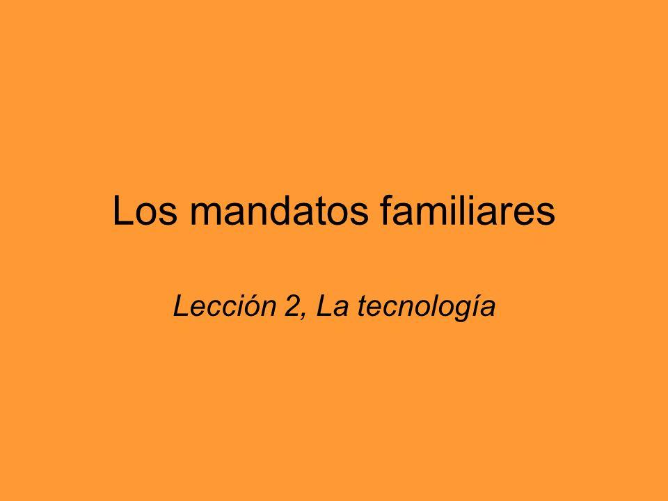 Los mandatos familiares Lección 2, La tecnología