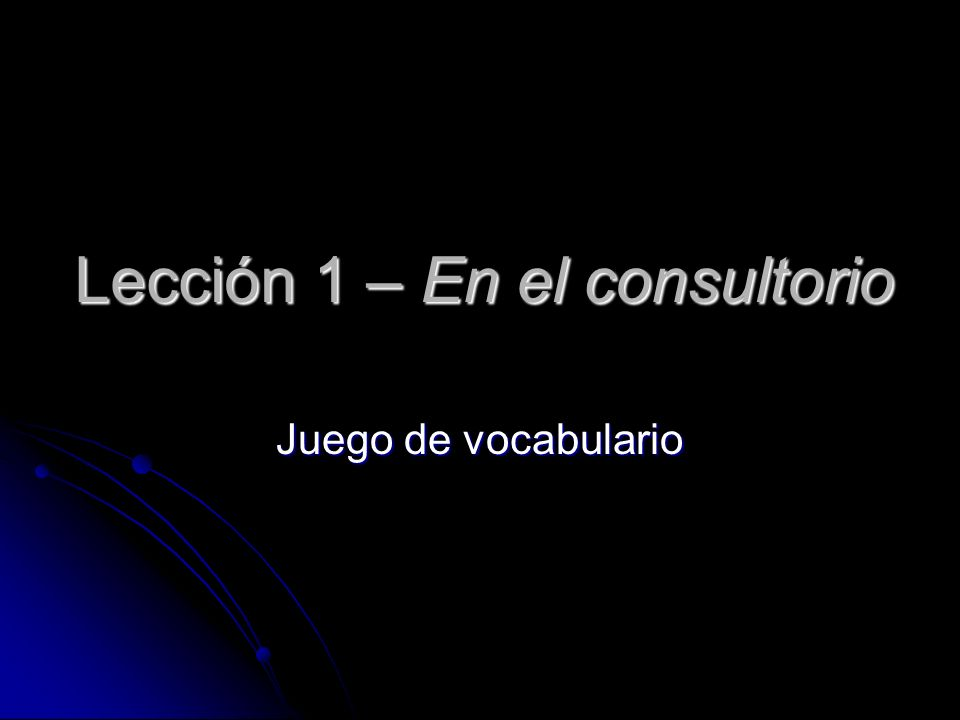 Lección 1 – En el consultorio Juego de vocabulario