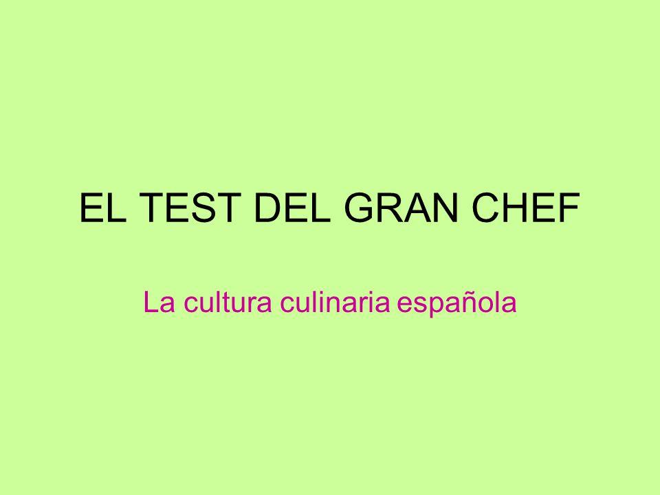 EL TEST DEL GRAN CHEF La cultura culinaria española