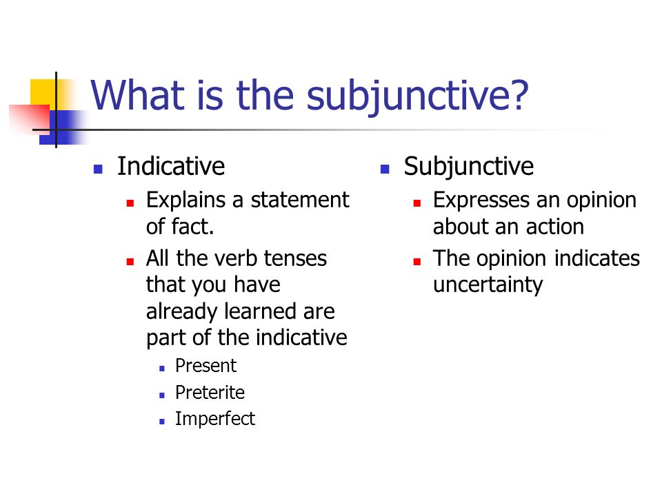 Subjunctive: Formation The subjunctive uses the same forms as the Ud./Uds./neg.