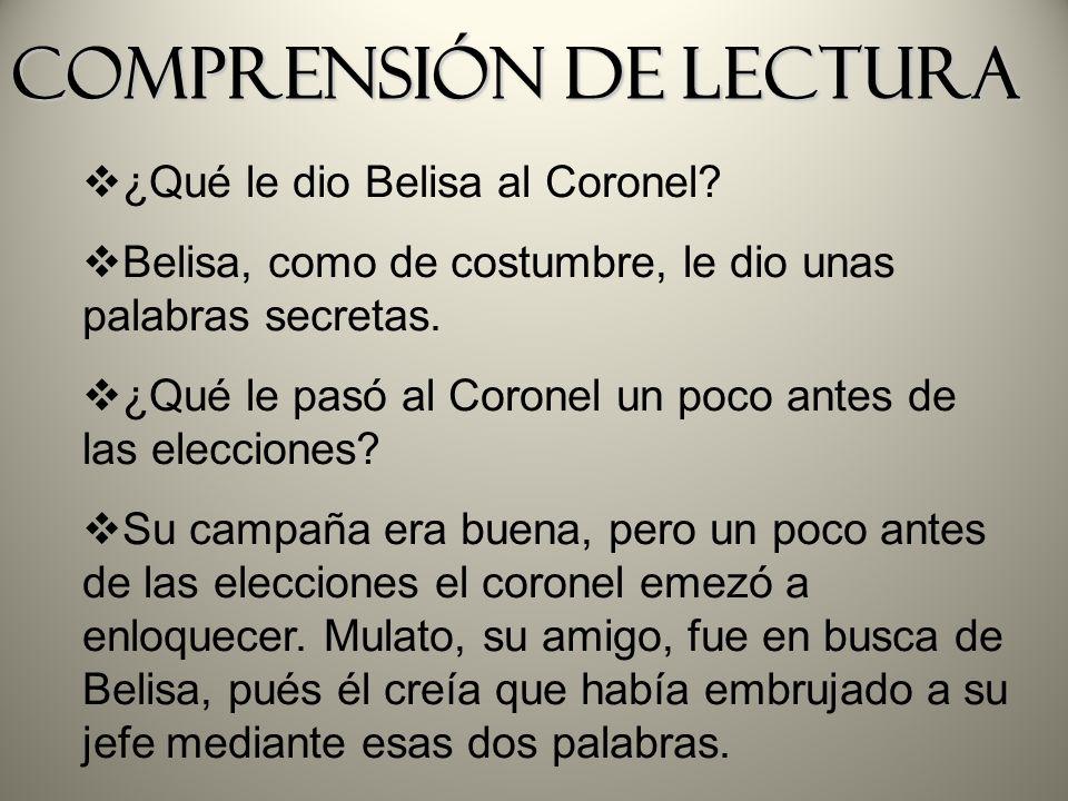 Cuando Belisa llegó delante del Coronel al final del cuento, ¿qué se aprende sobre la manía del Coronel.
