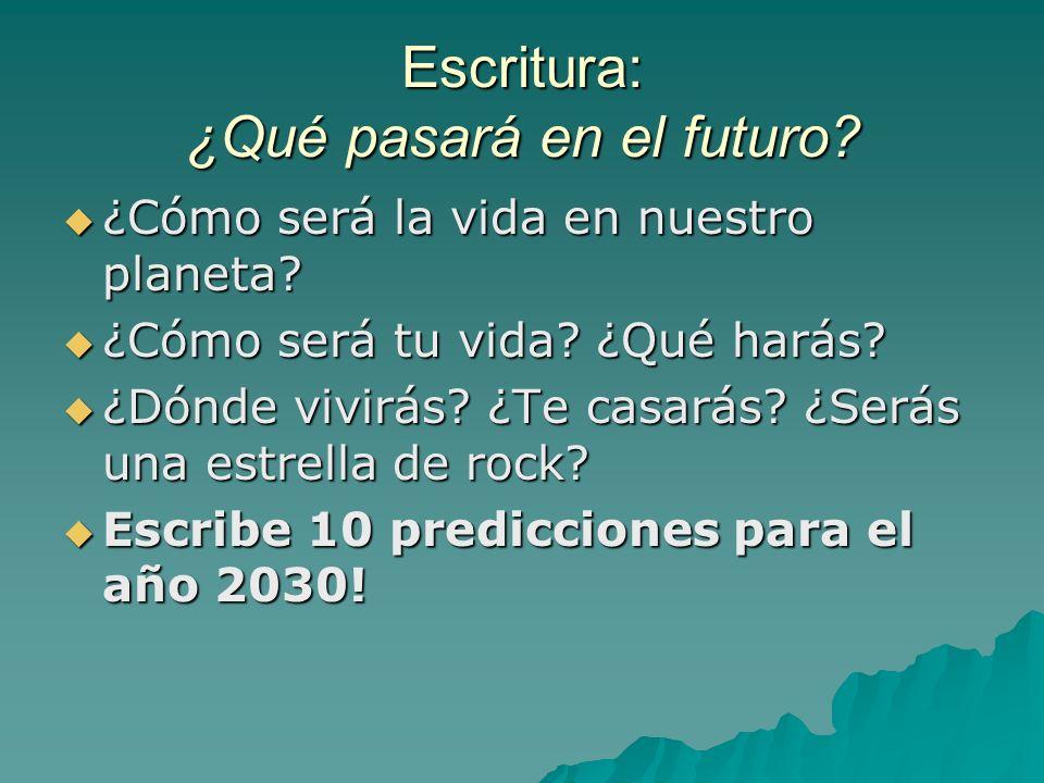 Escritura: ¿Qué pasará en el futuro? ¿Cómo será la vida en nuestro planeta? ¿Cómo será la vida en nuestro planeta? ¿Cómo será tu vida? ¿Qué harás? ¿Có