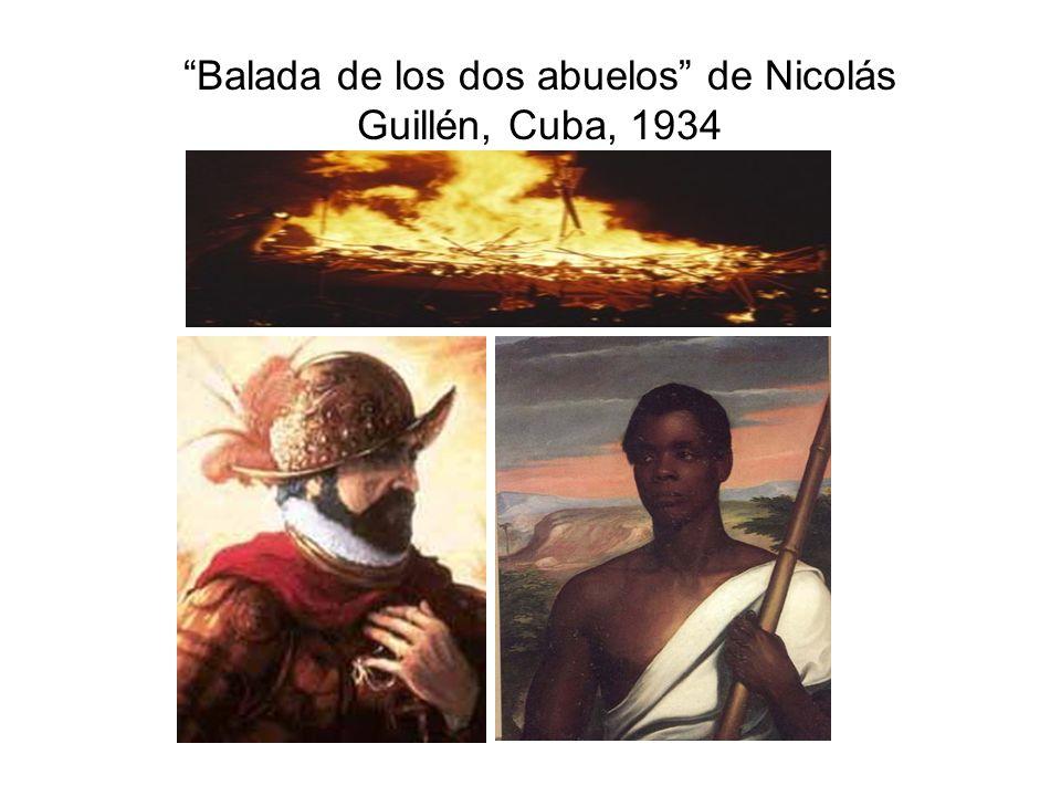 BaladaBalada de los dos abuelos: En este poema, Guillén rinde homenaje a sus dos abuelos: uno negro y otro blanco.