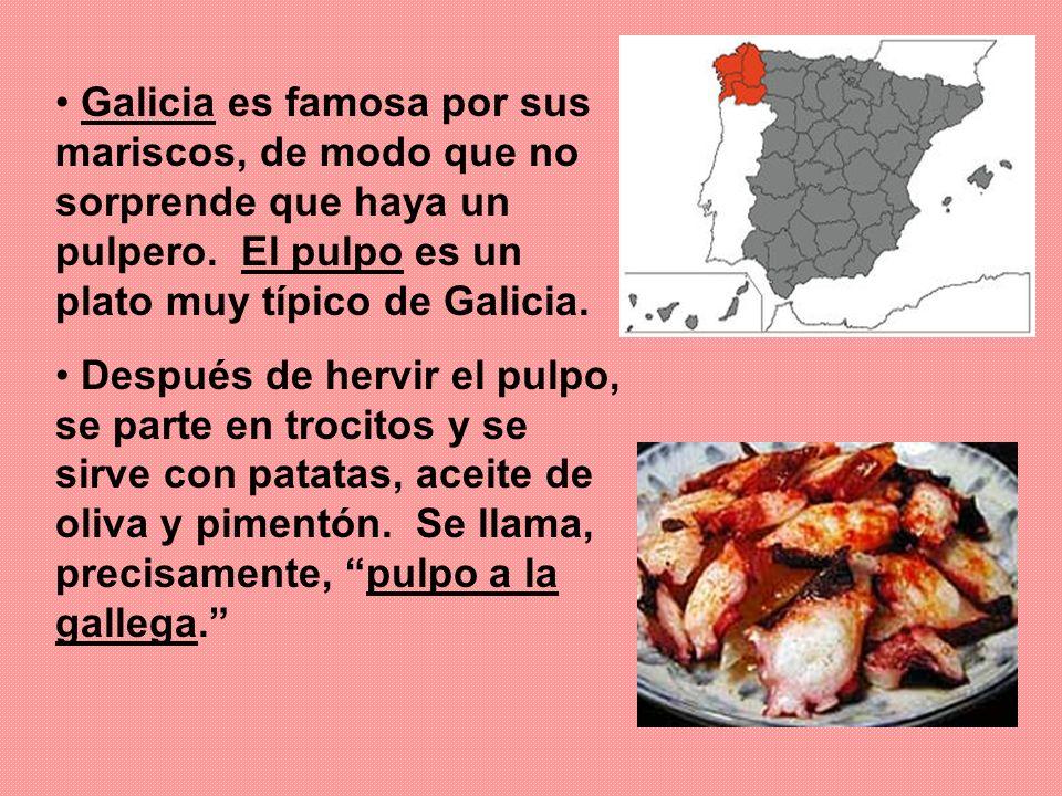 Galicia es famosa por sus mariscos, de modo que no sorprende que haya un pulpero. El pulpo es un plato muy típico de Galicia. Después de hervir el pul