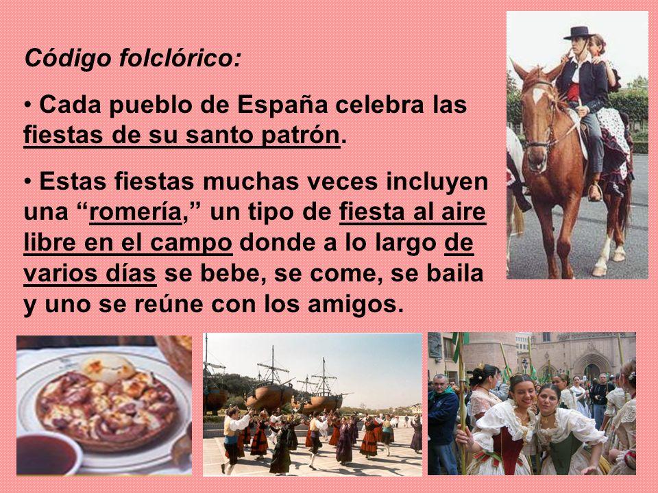 Código folclórico: Cada pueblo de España celebra las fiestas de su santo patrón. Estas fiestas muchas veces incluyen una romería, un tipo de fiesta al