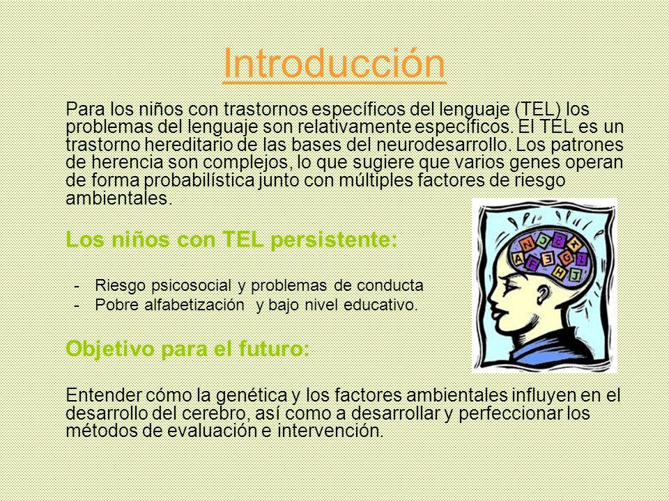 Introducción Para los niños con trastornos específicos del lenguaje (TEL) los problemas del lenguaje son relativamente específicos. El TEL es un trast