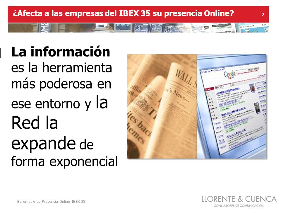 Barómetro de Presencia Online IBEX 35 7 ¿Afecta a las empresas del IBEX 35 su presencia Online.