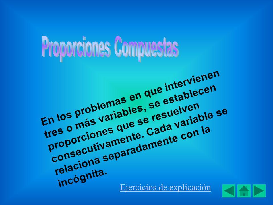 En los problemas en que intervienen tres o más variables, se establecen proporciones que se resuelven consecutivamente. Cada variable se relaciona sep