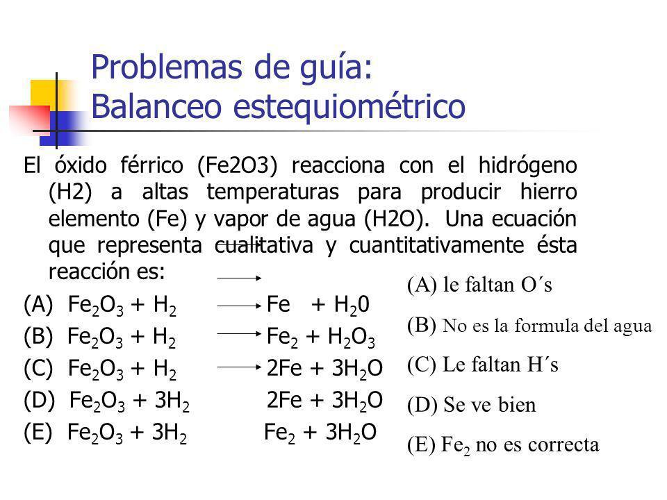 El óxido férrico (Fe2O3) reacciona con el hidrógeno (H2) a altas temperaturas para producir hierro elemento (Fe) y vapor de agua (H2O). Una ecuación q