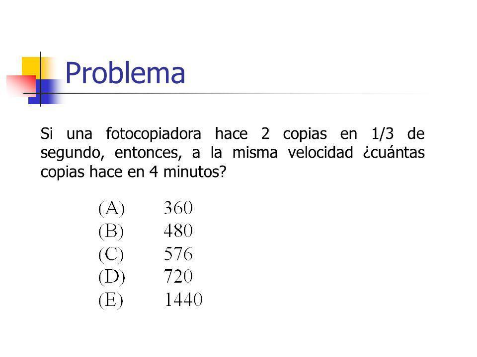 Problema Si una fotocopiadora hace 2 copias en 1/3 de segundo, entonces, a la misma velocidad ¿cuántas copias hace en 4 minutos?
