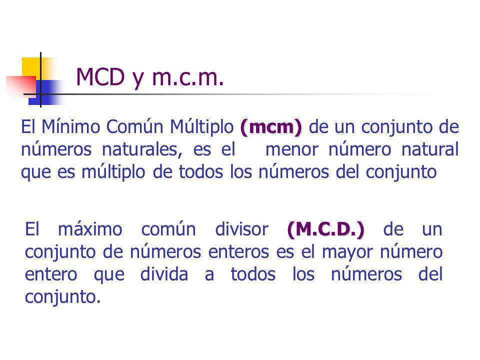 (mcm) El Mínimo Común Múltiplo (mcm) de un conjunto de números naturales, es el menor número natural que es múltiplo de todos los números del conjunto