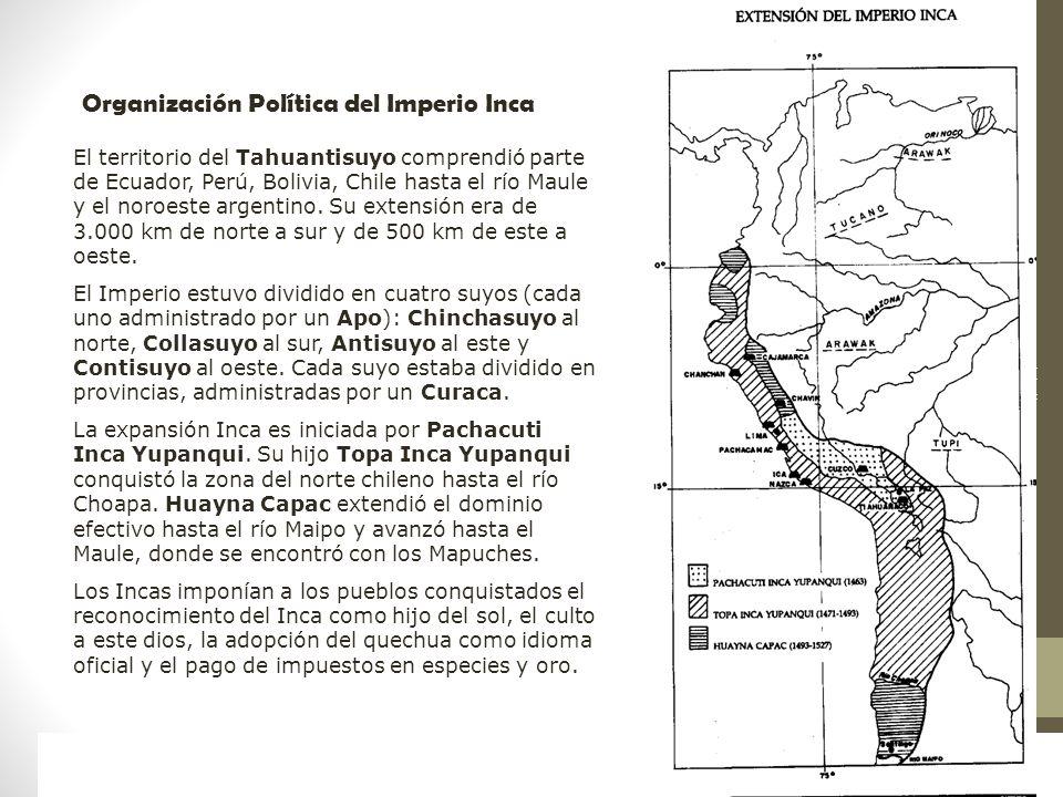 Raíces Históricas de Chile U 1/ 14 El territorio del Tahuantisuyo comprendió parte de Ecuador, Perú, Bolivia, Chile hasta el río Maule y el noroeste a