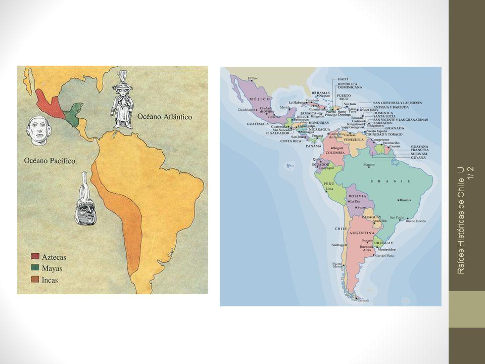 Raíces Históricas de Chile U 1/ 13 Comparación de las Civilizaciones Precolombinas Organización Política En las tres civilizaciones el poder está centralizado en la persona de un rey hereditario.