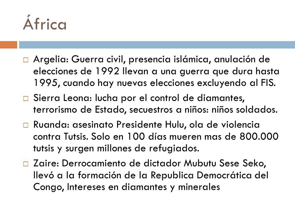 África Argelia: Guerra civil, presencia islámica, anulación de elecciones de 1992 llevan a una guerra que dura hasta 1995, cuando hay nuevas eleccione