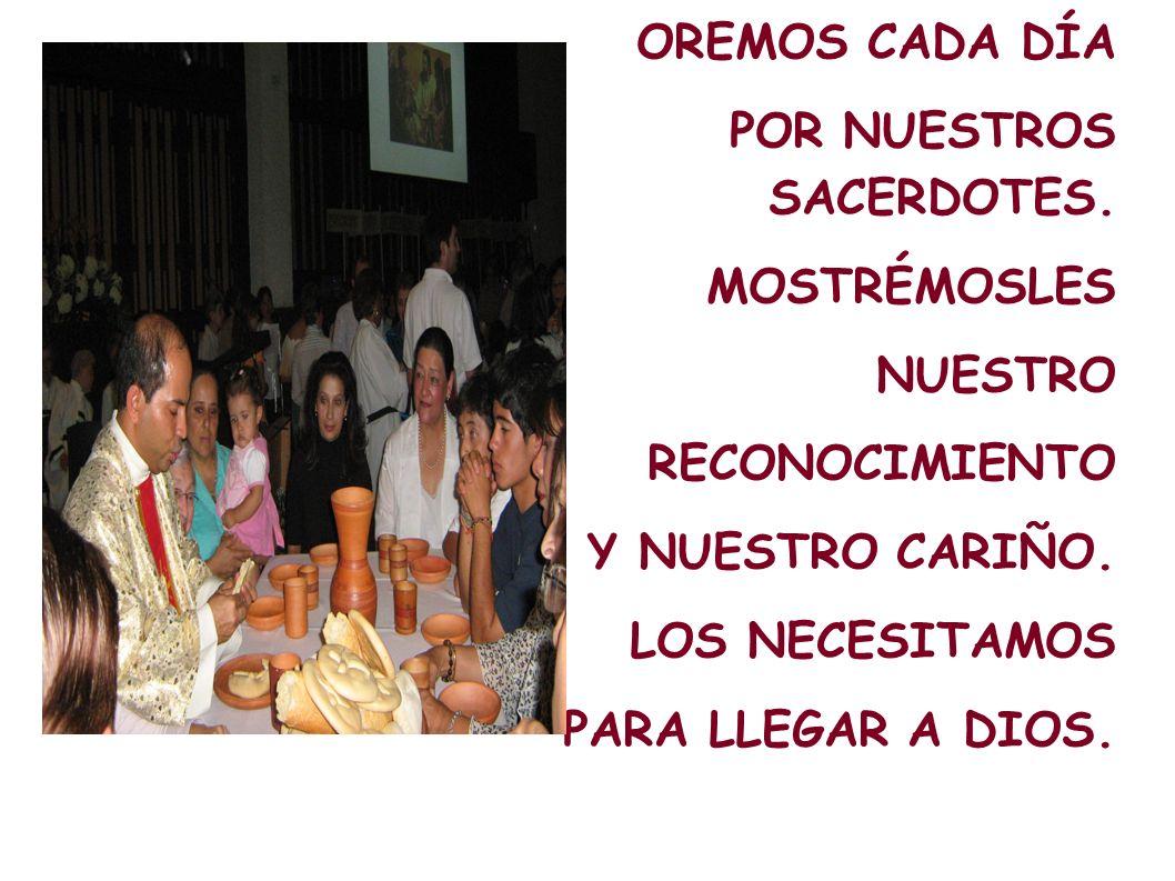 SU CELIBATO LOS HACE TOTALMENTE DISPONIBLES. SON VERDADEROS PADRES, AMIGOS Y HERMANOS DE TODOS.