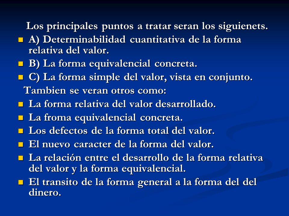 DEFECTOS DE LA FORMA DESARROLLADA DEL VALOR Primer defecto: La expresión relativa del valor de la mercancía es incompleta.
