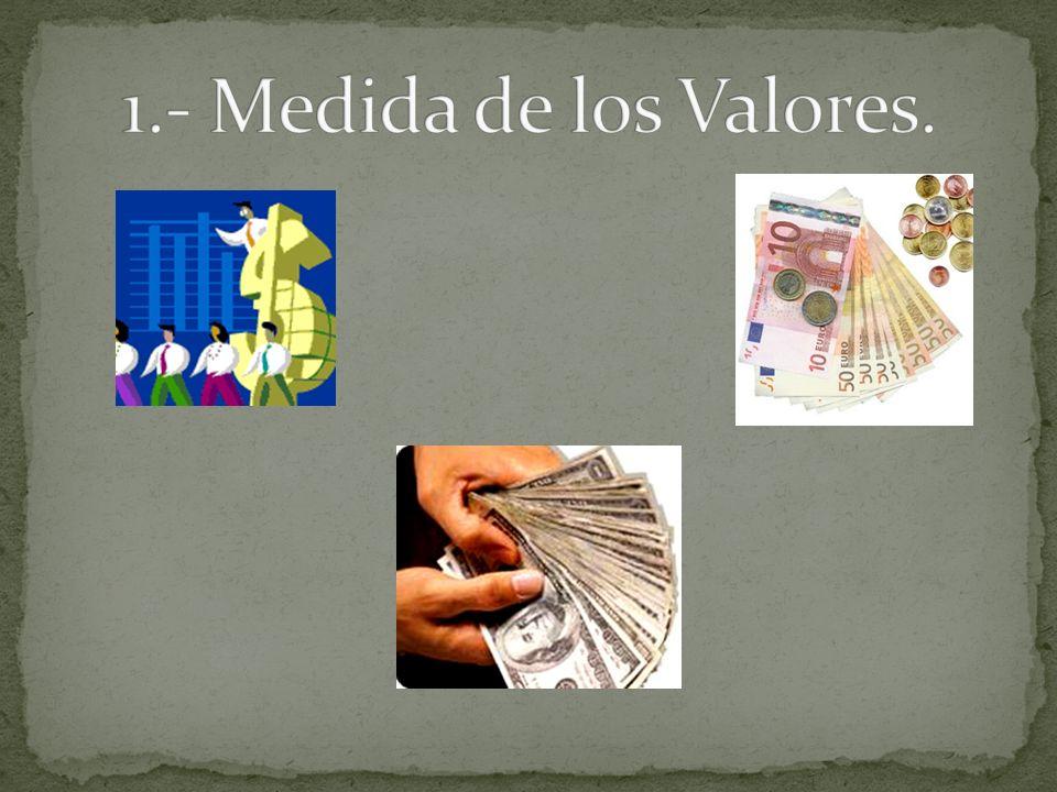 El oro es la mercancía dineraria funciona como medida general de los valores Solo en virtud de esta función el oro, la MERCANCIA EQUIVALENTE ESPECIFICA, deviene en primer lugar dinero