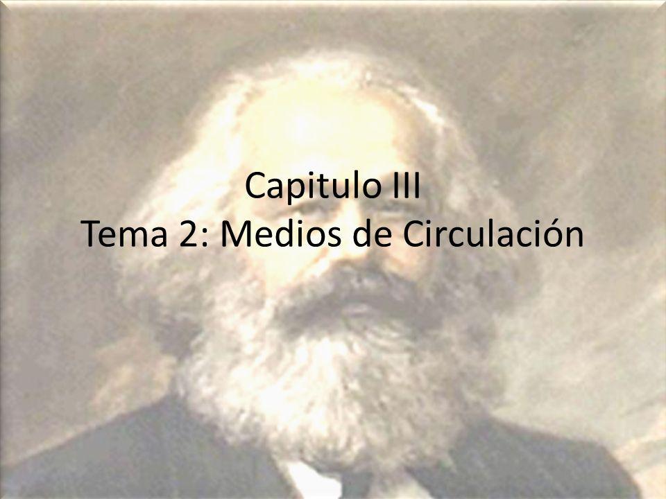 Parágrafos b y c Capitulo III Tema 2: Medios de Circulación