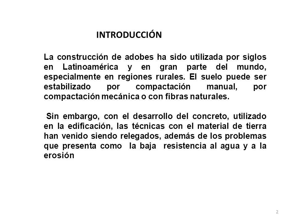 INTRODUCCIÓN La construcción de adobes ha sido utilizada por siglos en Latinoamérica y en gran parte del mundo, especialmente en regiones rurales. El