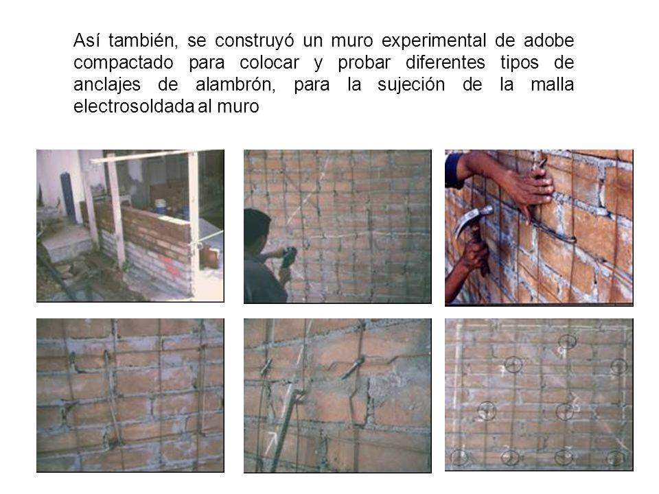Así también, se construyó un muro experimental de adobe compactado para colocar y probar diferentes tipos de anclajes de alambrón, para la sujeción de