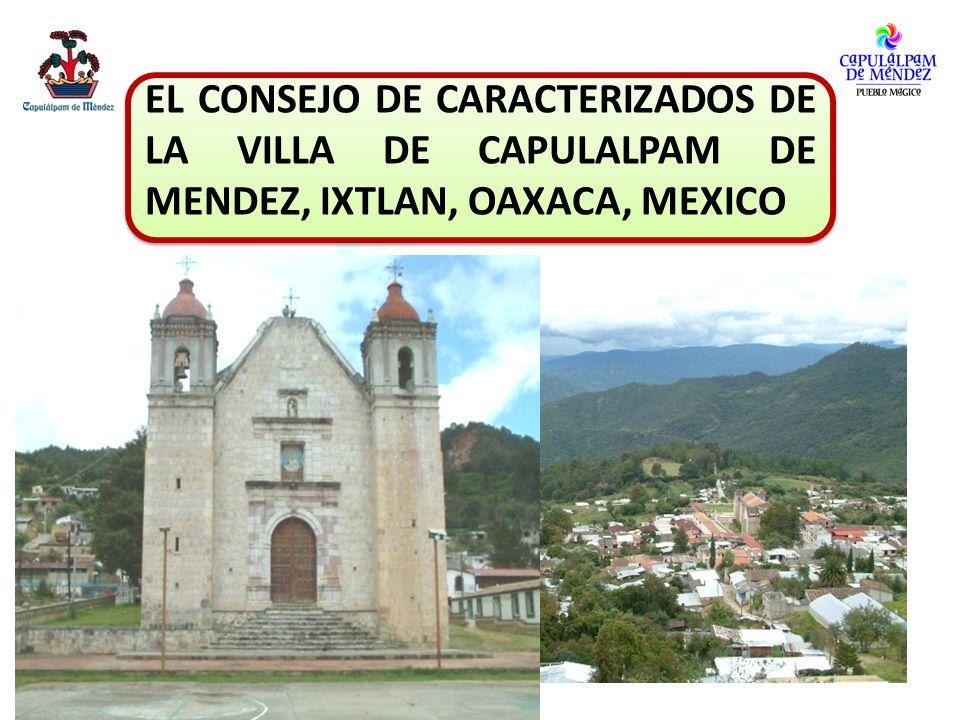 EL CONSEJO DE CARACTERIZADOS DE LA VILLA DE CAPULALPAM DE MENDEZ, IXTLAN, OAXACA, MEXICO