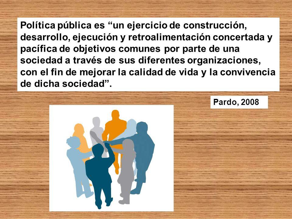 Política pública es un ejercicio de construcción, desarrollo, ejecución y retroalimentación concertada y pacífica de objetivos comunes por parte de un