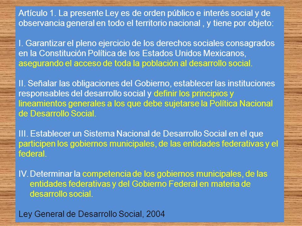 Artículo 1. La presente Ley es de orden público e interés social y de observancia general en todo el territorio nacional, y tiene por objeto: I. Garan