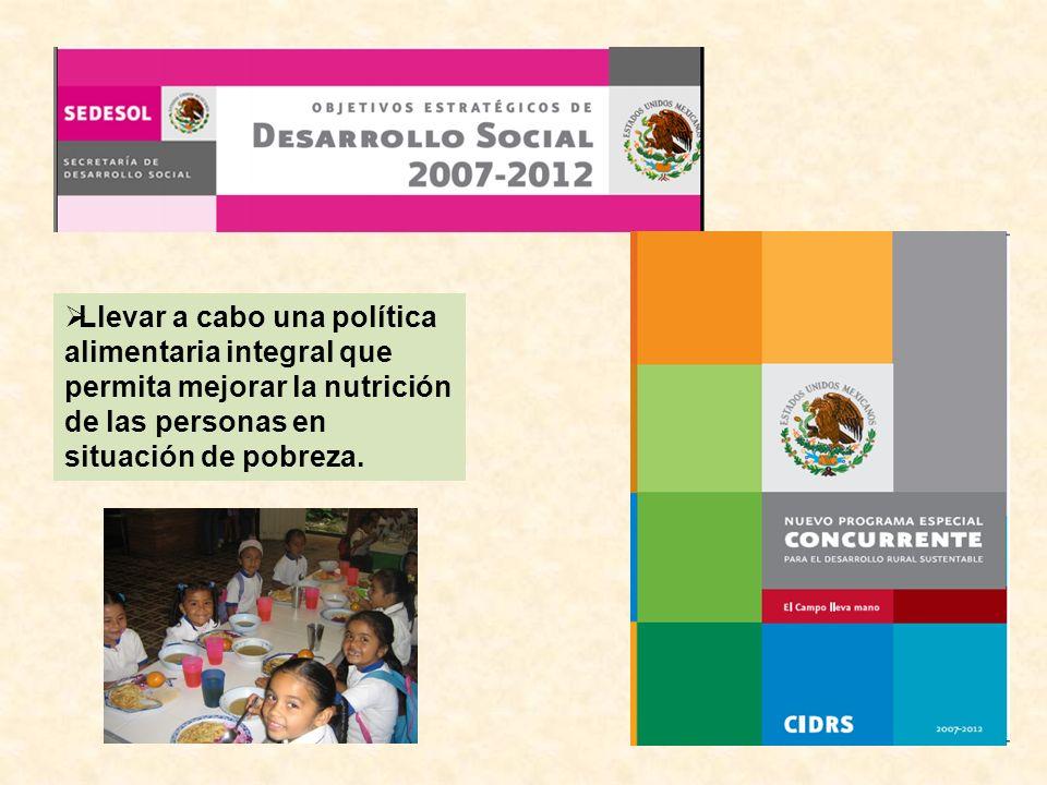 Llevar a cabo una política alimentaria integral que permita mejorar la nutrición de las personas en situación de pobreza.